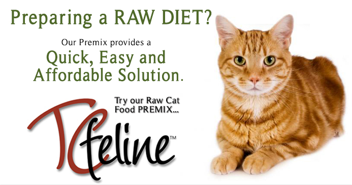 TcFeline Premix - a quick, easy and affordable way to make your own Homemade Raw Cat Food